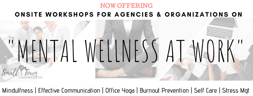 Onsite Workshops for Agencies and Organizations on Mental Wellness at Work Burnout Prevention.